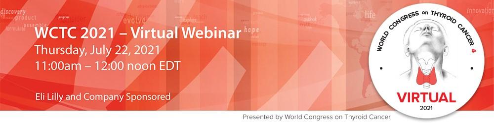 https://thyroidworldcongress.com/wp-content/uploads/WCTC-2021_Lilly-virtual-webinar.jpg